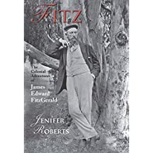 Fitz: The Colonial Adventures of James Edward FitzGerald by Roberts, Jenifer (2014) Paperback