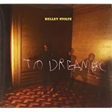 To Dreamers by Kelley Stoltz (2010-10-12)