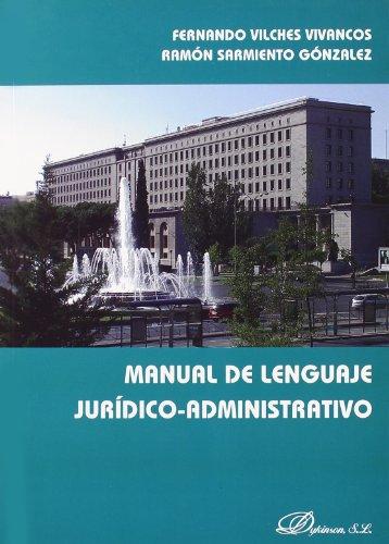 Manual de lenguaje jurídico-administrativo por Fernando Vilches Vivancos