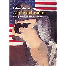 Al pie del cañón: Una guía del Museo del Prado (Elba)