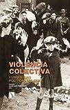 Violencia colectiva: Estrategias políticas del odio (Investigación y Debate)