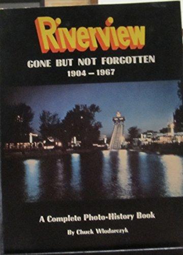 Riverview Gone but Not Forgotten -