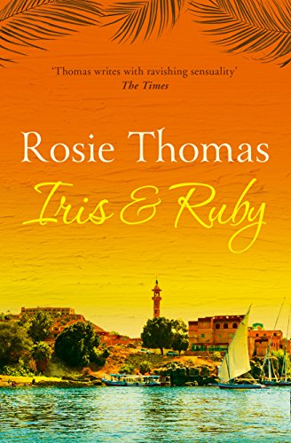 Iris and Ruby: A gripping, exotic historical novel (English Edition)