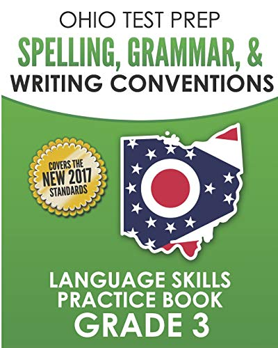 OHIO TEST PREP Spelling, Grammar, & Writing Conventions Grade 3: Language Skills Practice Book - Prep Test Ohio