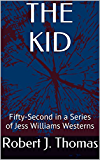 THE KID: Fifty-Second in a Series of Jess Williams Westerns (A Jess Williams Western Book 52) (English Edition)