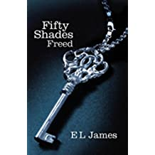 Fifty Shades Freed: Book 3 of the Fifty Shades trilogy (English Edition)
