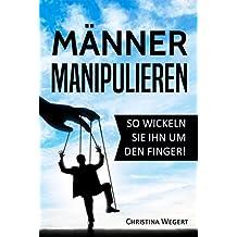 """Männer manipulieren: So wickeln Sie ihn um den Finger! (""""Frauen wissen, welche Knöpfe sie drücken müssen"""")"""