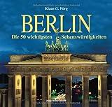 Berlin - Die 50 wichtigsten Sehenswürdigkeiten