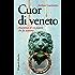 Cuor di veneto: Anatomia di un popolo che fu nazione (Gli specchi)