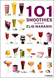 101 Smoothies: To Mix and Enjoy