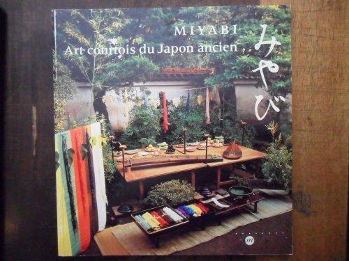 Miyabi: Art courtois du Japon ancien : Musée national des arts asiatiques Guimet, 18 mai-16 août 1993