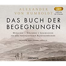 Das Buch der Begegnungen: Menschen Kulturen Geschichten aus den Amerikanischen Reisetagebüchern (3MP3-CDs mit Booklet)