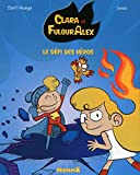 Clara et Alex, tome 4 : Le défi des héros (4)