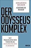 Der Odysseus-Komplex: Ein pragmatischer Vorschlag zur Lösung der Eurokrise