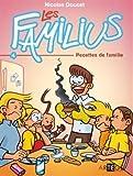 Les Familius, Recettes de famille: Tome 4...