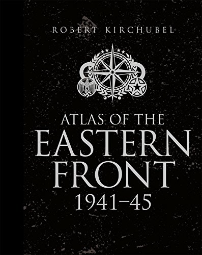 Atlas of the Eastern Front: 1941-45 (Military Atlas)