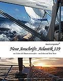Neue Anschrift : Atlantik 119: Meereszigeuner - ein Leben als Blauwassersegler, ein Leben auf dem Meer - Markus Geisenberger