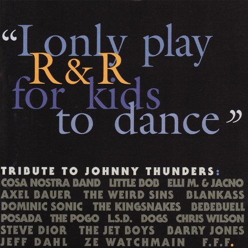 """I Only Play R&R for Kids to Dance"" - Tribute to Johnny Thunders"