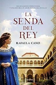 La senda del rey par Rafaela Cano