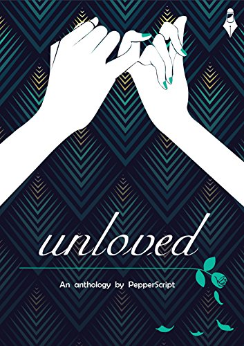 Unloved - An anthology by PepperScript