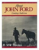 About John Ford by Lindsay Anderson (1994) Hardcover