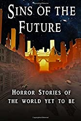 Sins of the Future: Horror stories of the world yet to come: Volume 2 (Sins of Time) by Chasity Nicole (2015-10-25)