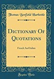Telecharger Livres Dictionary of Quotations French and Italian Classic Reprint (PDF,EPUB,MOBI) gratuits en Francaise