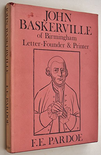 John Baskerville of Birmingham: Letter-founder and Printer (Ars Typographica Library)