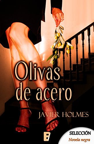 Olivas de acero (Detective Holmes 3) por Javier Holmes