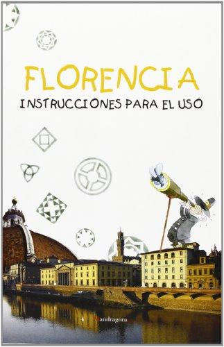 Firenze: istruzioni per l'uso. Ediz. spagnola