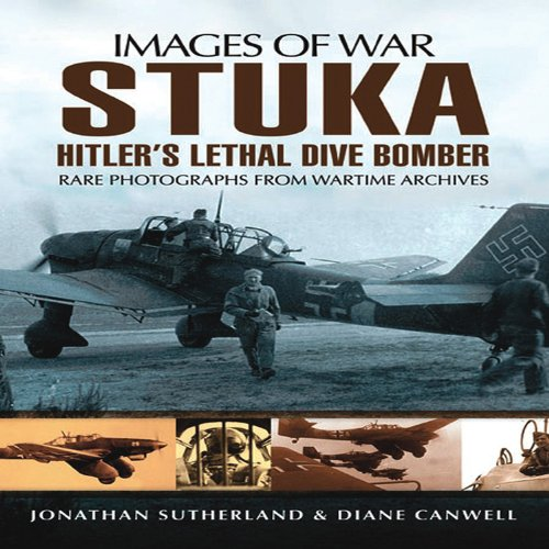 Stuka: Hitler's Lethal Dive Bomber (Images of War) por Alistair Smith