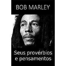 BOB MARLEY: Seus provérbios e pensamentos (Portuguese Edition)