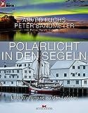 Expert Marketplace -  Arved Fuchs  - Polarlicht in den Segeln: Eine Winterreise zu den Lofoten