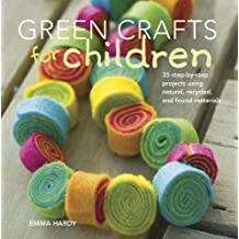 Green Crafts for Children by Emma Hardy (2011-07-14)