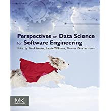 Perspectives on Data Science for Software Engineering (English Edition)