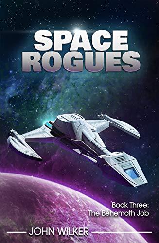 Space Rogues 3: The Behemoth Job (English Edition)