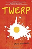Twerp by Mark Goldblatt (2013-05-28)