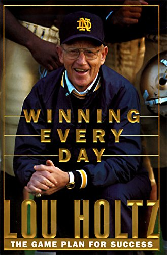 Winning Every Day: The Game Plan for Success por Lou Holtz