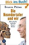 Die Neandertaler und wir: Meine Suche...