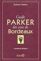 Guide Parker des vins de Bordeaux