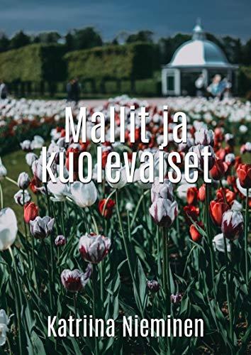 Mallit ja kuolevaiset (Finnish Edition) por Katriina Nieminen
