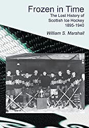 Frozen in Time: The Lost History of Scottish Ice Hockey 1895-1940