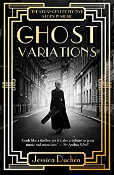 Ghost Variations: The Strangest Detective Story In Music by [Duchen, Jessica]
