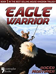 Eagle Warrior: From The Best-Selling Children's Adventure Trilogy