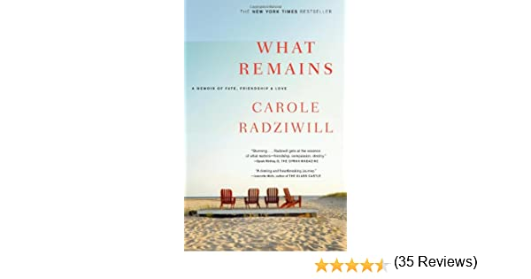 What Remains  A Memoir of Fate  Friendship  and Love  Amazon co uk  Carole Radziwill                 Books Amazon co uk