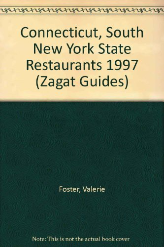 Connecticut, South New York State Restaurants 1997 (Zagat Guides)