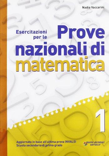 Esercitazioni per le prove nazionali di matematica. Con materiali per il docente. Per la 1ª classe della Scuola media
