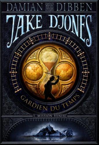 Jake Djones gardien du temps (Tome 1-Mission Venise)