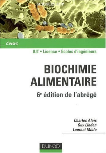 Biochimie alimentaire de Charles Alais (11 juin 2008) Broch