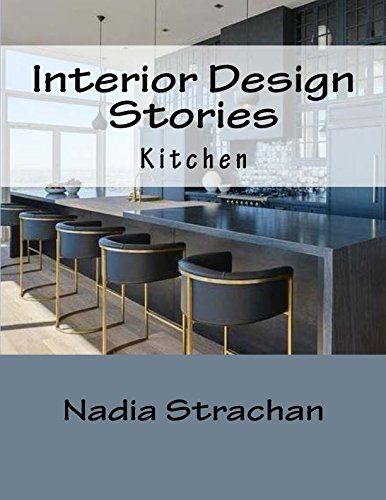 4: Interior Design Stories: Kitchen: Volume 4